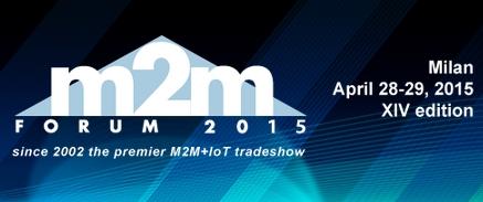 Présentation au M2M Forum (28-29 Avril 2015) à Milan