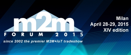 Invited speaker at the M2M Forum (28-29 April 2015) in Milan